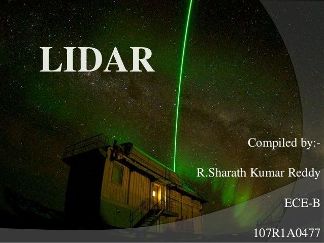 LIDAR Compiled by:- R.Sharath Kumar Reddy ECE-B 107R1A0477