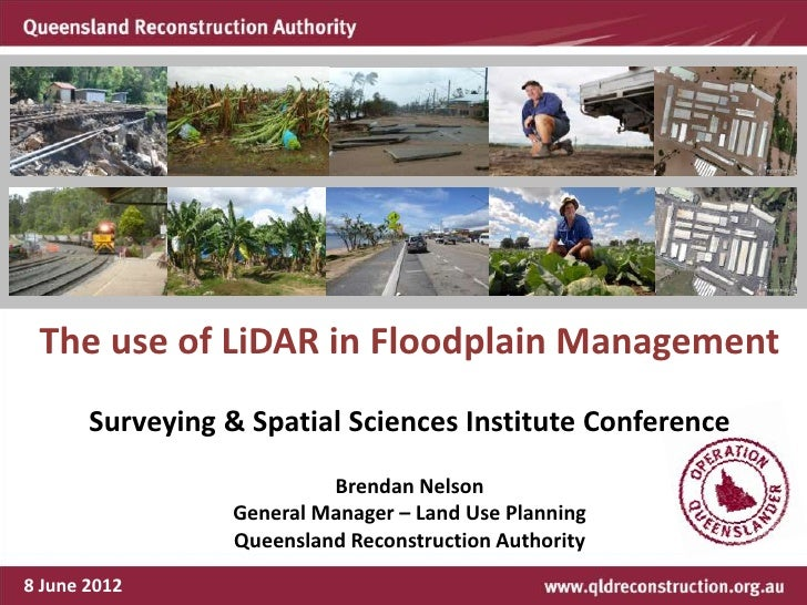 The use of LiDAR in Floodplain Management       Surveying & Spatial Sciences Institute Conference                         ...