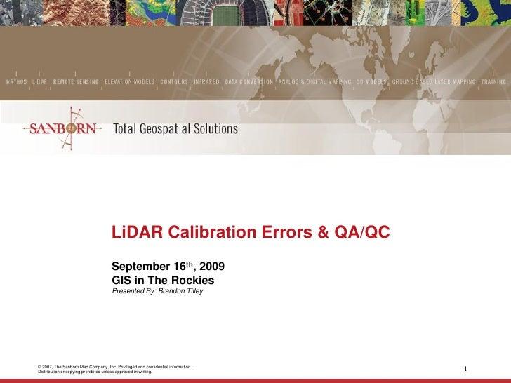 LiDAR Calibration Errors & QA/QC                                      September 16th, 2009                                ...