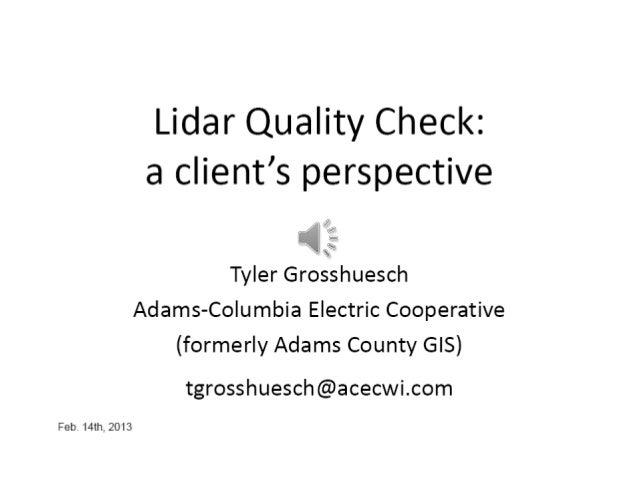 Li dar quality control   a client's perspective - tyler grosshuesch