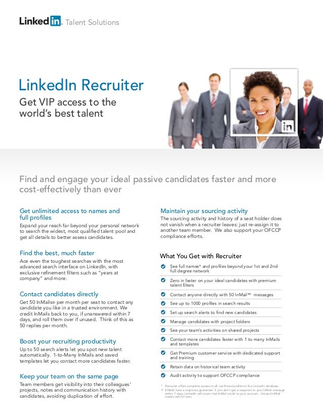 Talent SolutionsLinkedIn RecruiterGet VIP access to theworld's best talentFind and engage your ideal passive candidates fa...