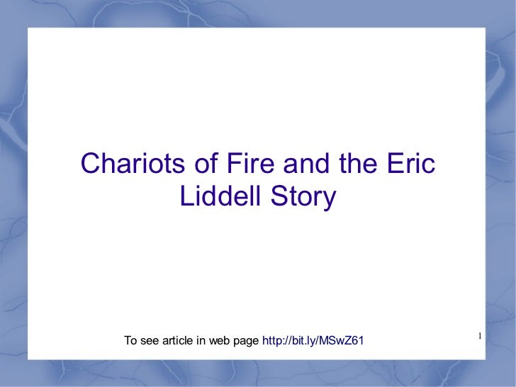 Chariots of Fire and the Eric        Liddell Story                                                     1   To see article ...