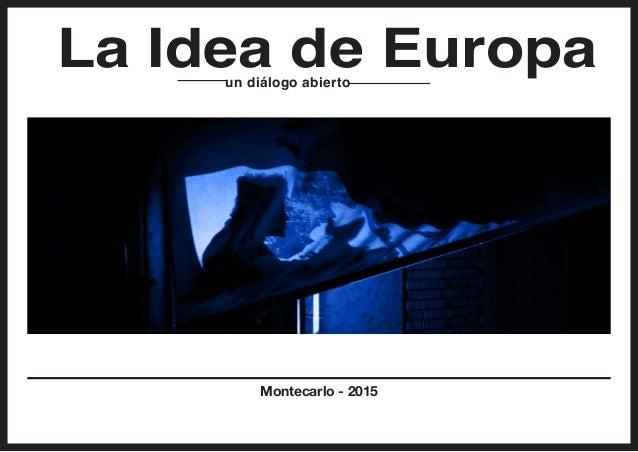 La Idea de Europaun diálogo abierto Montecarlo - 2015