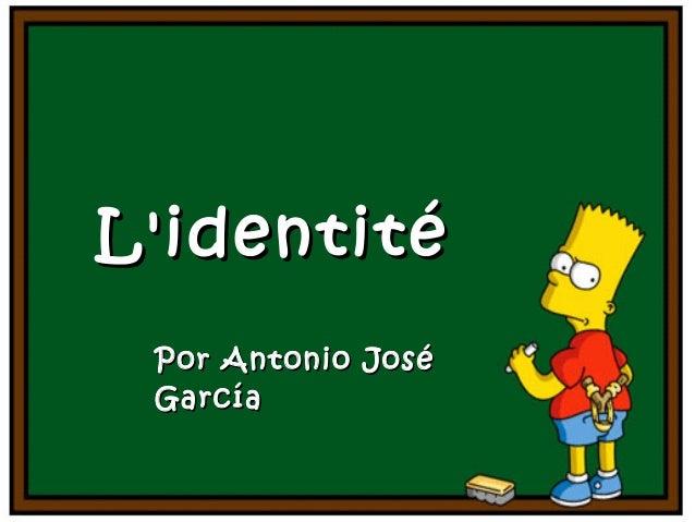 L'identité Por Antonio José García