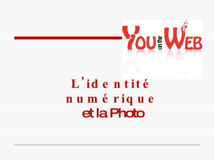 L'identité numérique et la Photo