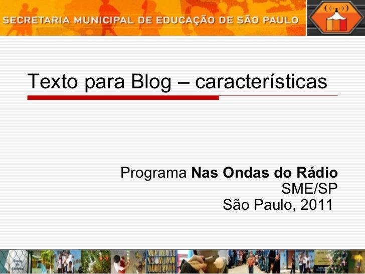 Texto para Blog – características Programa  Nas Ondas do Rádio SME/SP São Paulo, 2011