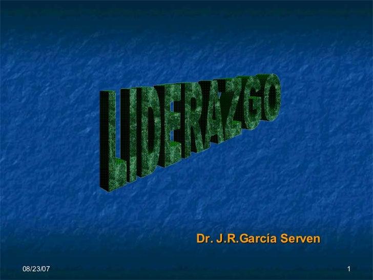 LIDERAZGO Dr. J.R.García Serven