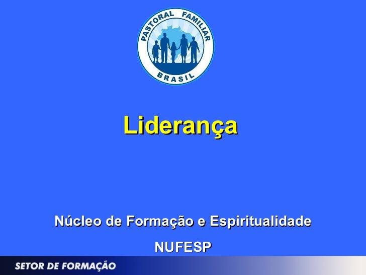 LiderançaNúcleo de Formação e Espiritualidade             NUFESP