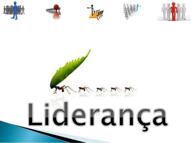  Liderança é o processo de conduzir um grupo de pessoas a um objetivo comum.  Líder é aquele que recebe tal responsabili...