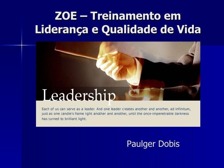 ZOE – Treinamento em Liderança e Qualidade de Vida Paulger Dobis