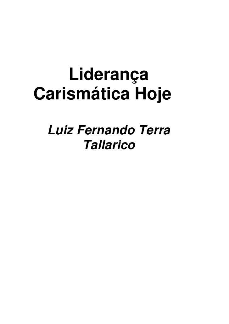 Liderança Carismática Hoje   Luiz Fernando Terra        Tallarico