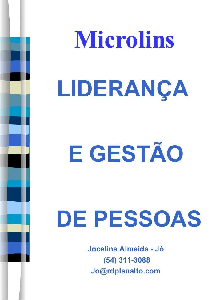 Microlins <ul><li>LIDERANÇA  </li></ul><ul><li>E GESTÃO </li></ul><ul><li>DE PESSOAS </li></ul><ul><li>Jocelina Almeida - ...