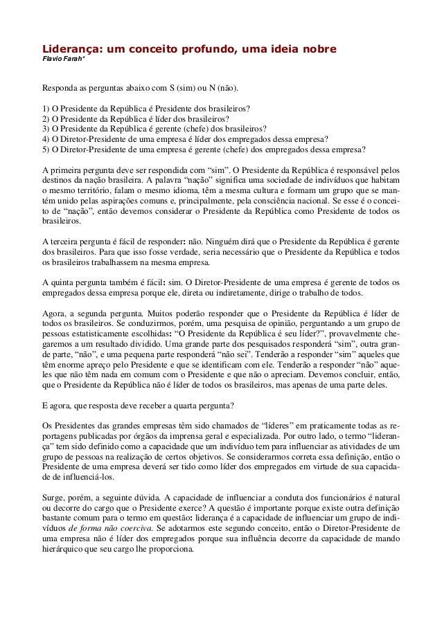 Liderança: um conceito profundo, uma ideia nobreFlavio Farah*Responda as perguntas abaixo com S (sim) ou N (não).1) O Pres...