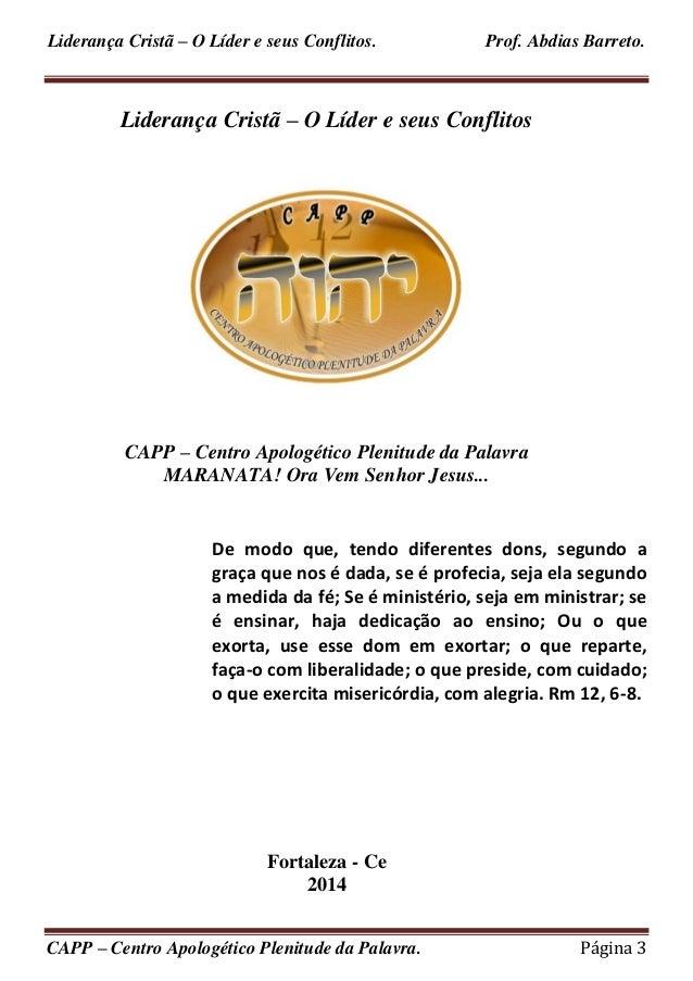 Liderança Cristã – O Líder e seus Conflitos. Prof. Abdias Barreto.  CAPP – Centro Apologético Plenitude da Palavra. Página...