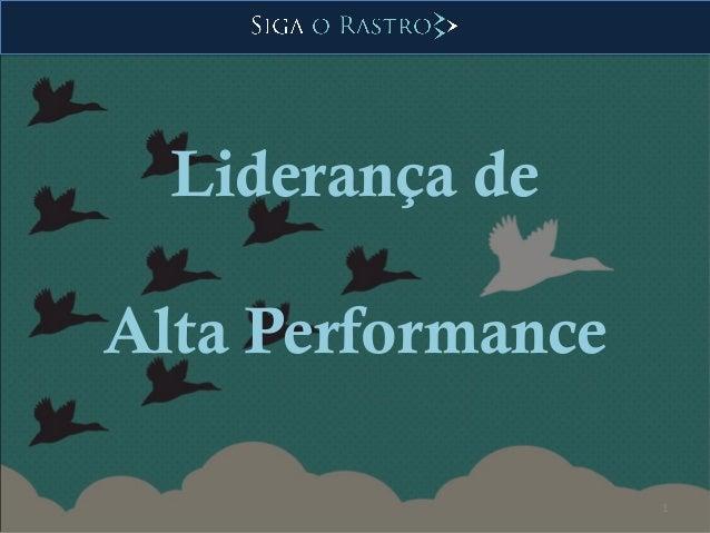 1 Liderança de Alta Performance