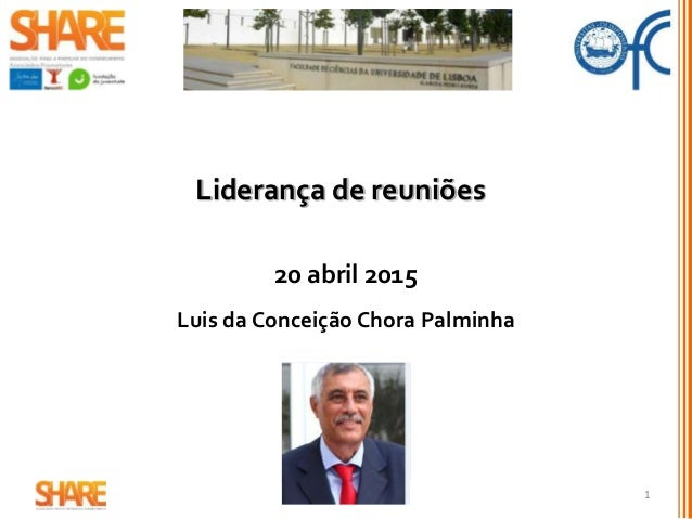 Liderança de reuniões 20 abril 2015 Luis da Conceição Chora Palminha 1