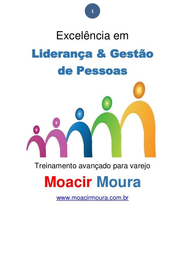 1 Excelência em Liderança & Gestão de Pessoas Treinamento avançado para varejo Moacir Moura www.moacirmoura.com.br