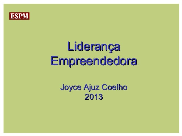 LiderançaEmpreendedora Joyce Ajuz Coelho       2013