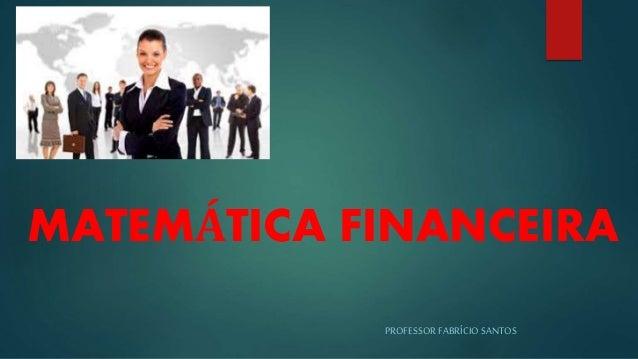 PROFESSORFABRÍCIOSANTOS MATEMÁTICA FINANCEIRA