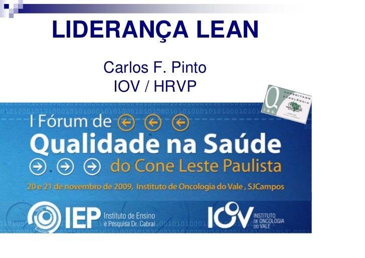 LIDERANÇA LEAN        Carlos F. Pinto         IOV / HRVP               Certificação Lean do IOV - USO 1        INTERNO - R...