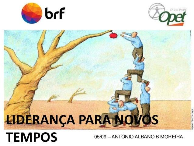LIDERANÇA PARA NOVOS  TEMPOS  05/09 – ANTÓNIO ALBANO B MOREIRA