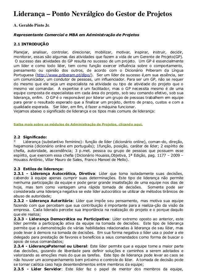 Liderança – Ponto Nevrálgico do Gestor de Projetos A. Geraldo Pinto Jr. Representante Comercial e MBA em Administração de ...
