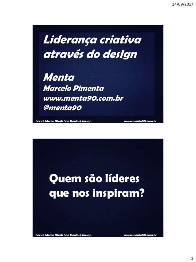 14/09/2017 1 Trakto Marketing Show www.mentalidades.com.br Social Media Week São Paulo #smwsp www.menta90.com.br Liderança...