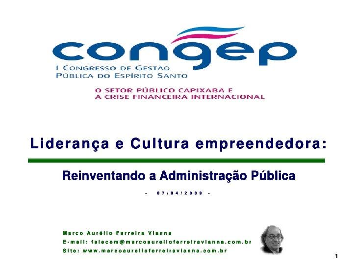 Liderança e Cultura empreendedora:     Reinventando a Administração Pública                          -   0 7 / 0 4 / 2 0 0...