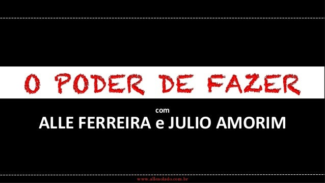 com  ALLE  FERREIRA  e  JULIO  AMORIM  www.alleaolado.com.br
