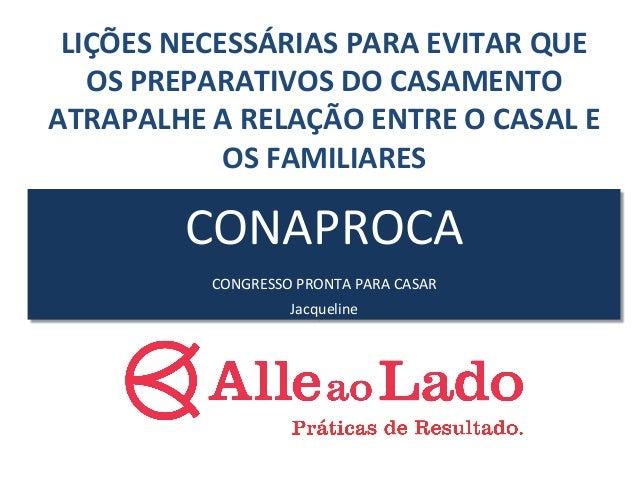 LIÇÕES  NECESSÁRIAS  PARA  EVITAR  QUE  OS  PREPARATIVOS  DO  CASAMENTO  ATRAPALHE  A  RELAÇÃO  ENTRE  O  CASAL  E  OS  FA...