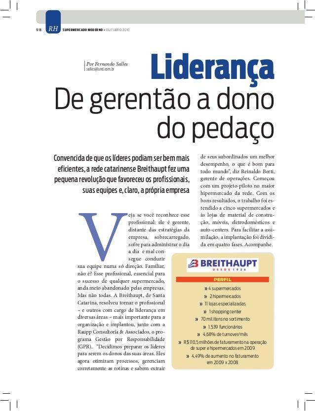 98 RH Supermercado Moderno • outubro 2010 Liderança De gerentão a dono do pedaço | Por Fernando Salles | salles@lund.com.b...