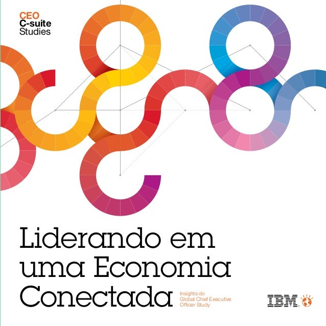 CEO C-suite Studies  Liderando em uma Economia Conectada  Insights do Global Chief Executive Officer Study
