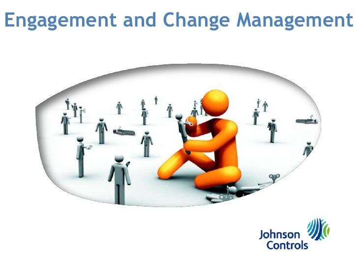 Engagement and Change Management