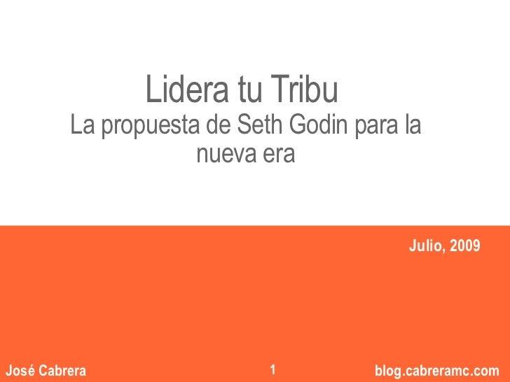 """Lidera tu Tribu          """"""""          La propuesta de Seth Godin para la                      nueva era                    ..."""