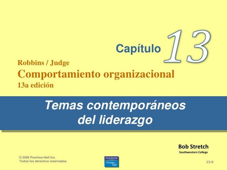 13<br />Temas contemporáneosdel liderazgo<br />13-0<br />© 2009 Prentice-Hall Inc. <br />Todos los derechos reservados.<br...