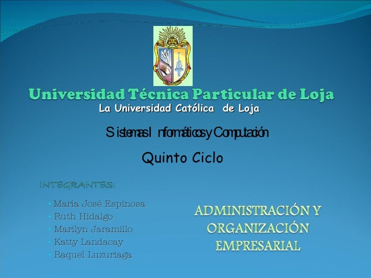 <ul><li>La Universidad Católica  de Loja </li></ul>Sistemas Informáticos y Computación Quinto Ciclo <ul><li>María José Esp...