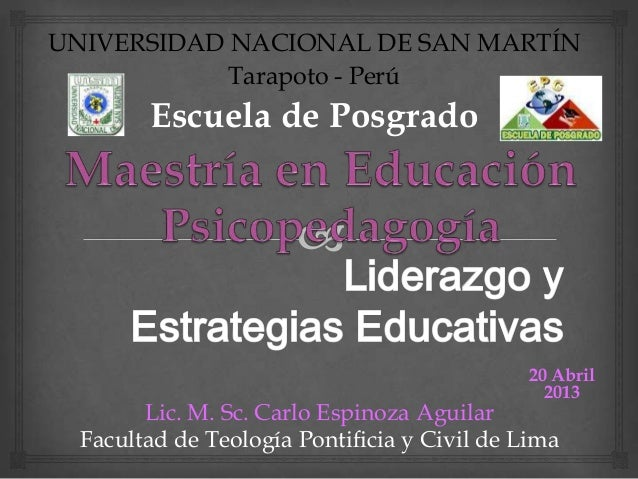 Lic. M. Sc. Carlo Espinoza Aguilar Facultad de Teología Pontificia y Civil de Lima UNIVERSIDAD NACIONAL DE SAN MARTÍN Tara...