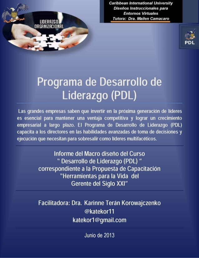 Programa de Desarrollo de Liderazgo (PDL): by Dra. Karinne Terán Korowajczenko is licensed under a Creative Commons Recono...