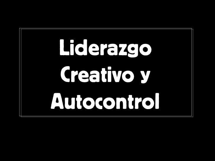 Liderazgo Creativo y Autocontrol