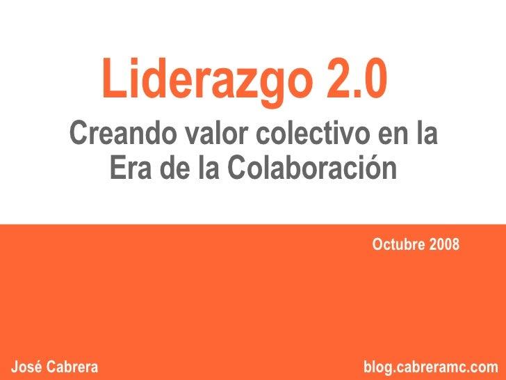 Liderazgo 2.0        Creando valor colectivo en la           Era de la Colaboración                                    Oct...