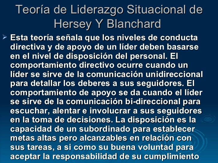 Teoría de Liderazgo Situacional de Hersey Y Blanchard  <ul><li>Esta teoría señala que los niveles de conducta directiva y ...