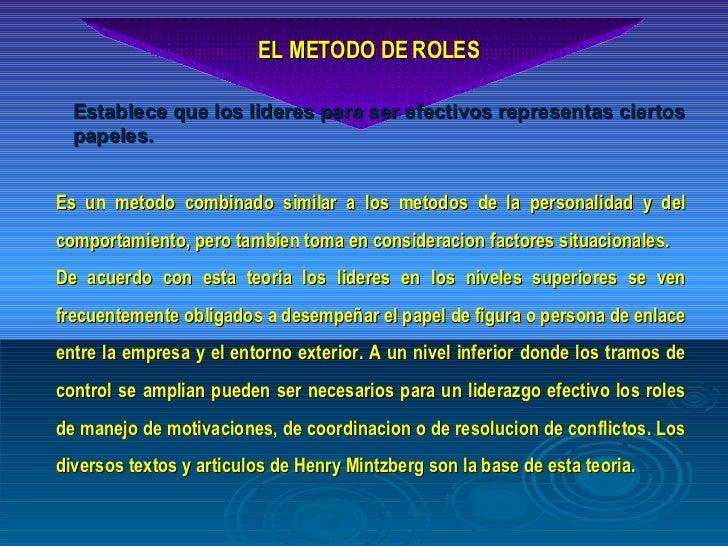 EL METODO DE ROLES Es un metodo combinado similar a los metodos de la personalidad y del comportamiento, pero tambien toma...