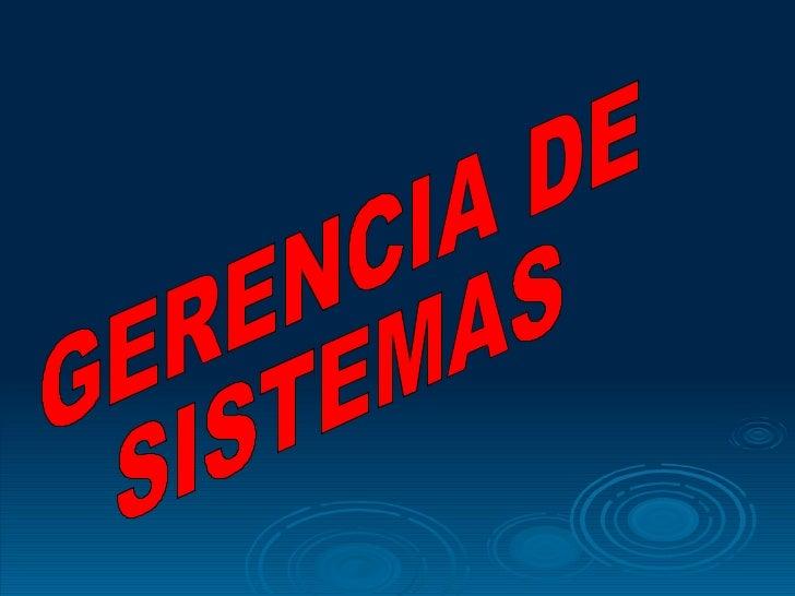 GERENCIA DE SISTEMAS