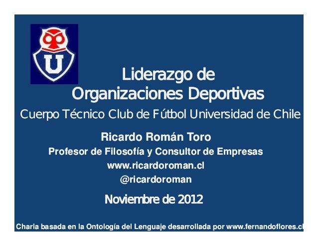 Liderazgo de               Organizaciones Deportivas Cuerpo Técnico Club de Fútbol Universidad de Chile                   ...