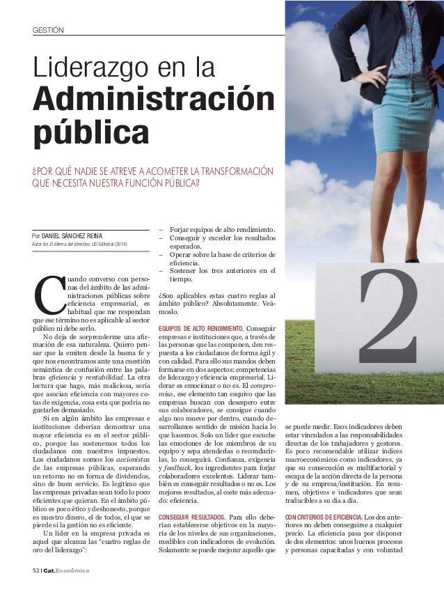 GESTIÓN 52 Por DANIEL SÁNCHEZ REINA Autor de El dilema del directivo, LID Editorial (2014) C uando converso con perso- nas...