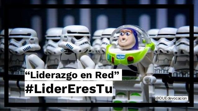 """""""Liderazgo en Red"""" #LiderEresTu @DUEdevocacion"""