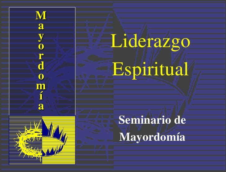 Mayo   Liderazgordo   Espiritualmía     Seminario de     Mayordomía