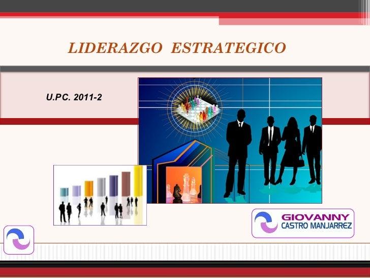LIDERAZGO  ESTRATEGICO U.PC. 2011-2