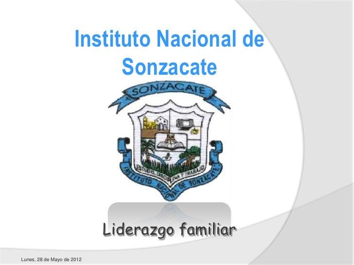 Instituto Nacional de                            Sonzacate                            Liderazgo familiarLunes, 28 de Mayo ...
