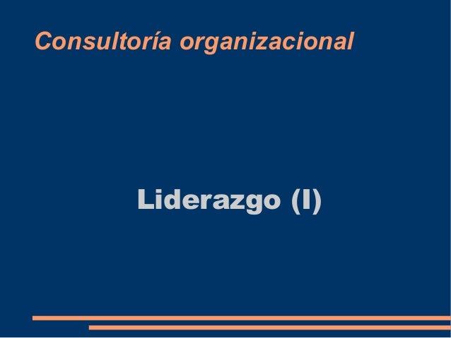 Consultoría organizacional  Liderazgo (I)